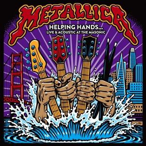 Metallica - Helping Hands... Live & Acoustic at The Masonic (2019)