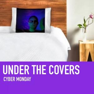 Cyber Monday - Under The Covers (2018)