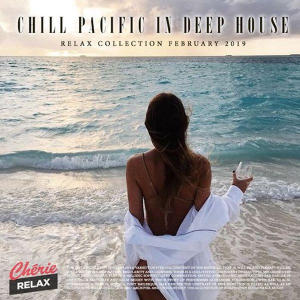 VA - Chill Pacific In Deep House (2019)