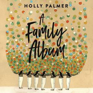 Holly Palmer - A Family Album (Lossless, 2019)